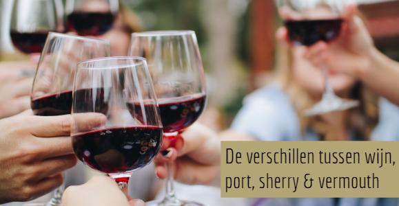 De verschillen tussen wijn, port, sherry en vermout?